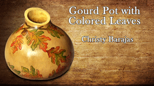 Gourd Pot with Colored Leaves with Christy Barajas